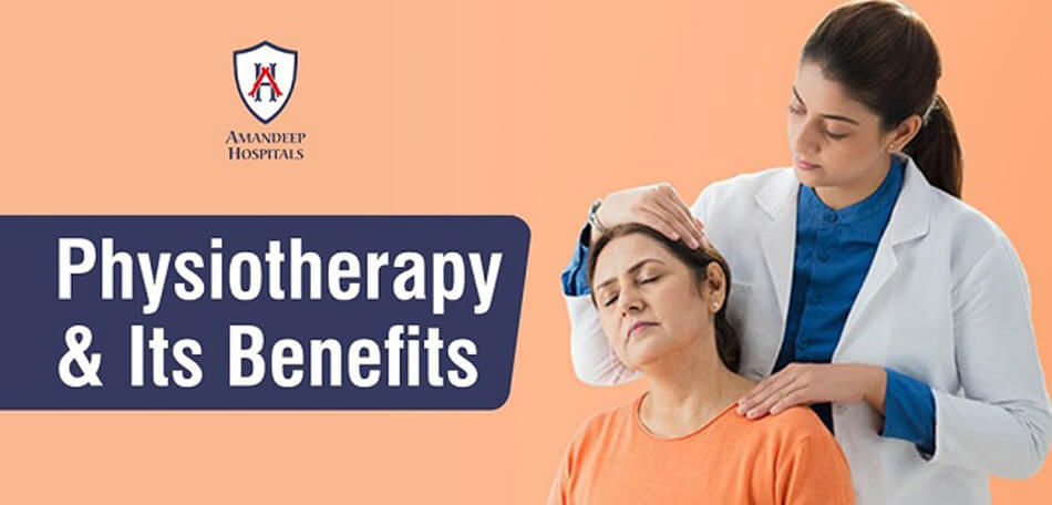 Physiotherapy and its Benefits | Amandeep Hospital